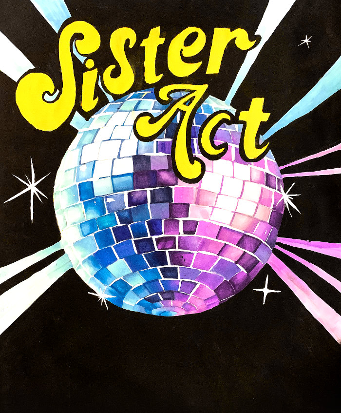 LAST NIGHT for Sister Act!!  MORE TICKETS AVAILABLE!!